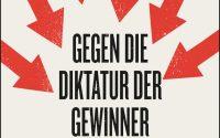 Buchtipp: Gegen die Diktatur der Gewinner